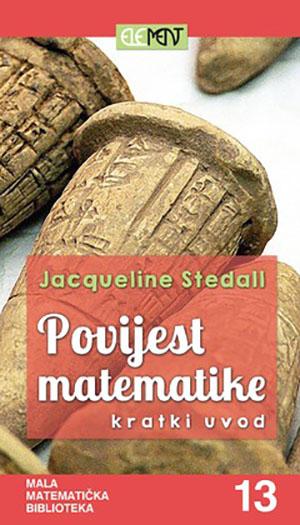 POVIJEST MATEMATIKE KRATKI UVOD Jacqueline Stedall