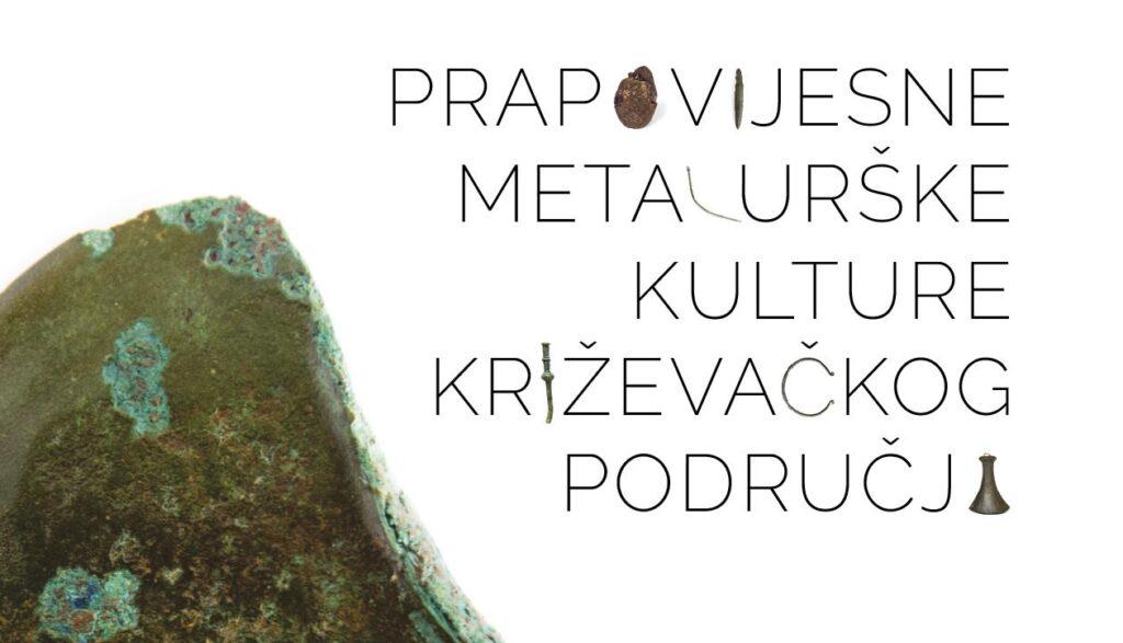 """U utorak u Križevcima """"Prapovijesne metalurške kulture križevačkog područja"""""""